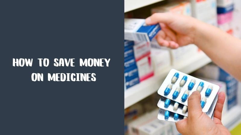 Simple Tips to Save Money on Medicines